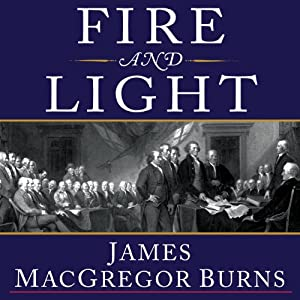 Fire and Light: How the Enlightenment Transformed Our World | [James MacGregor Burns]