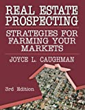 img - for Real Estate Prospecting: Strategies for Farming Your Markets 3rd Edition book / textbook / text book