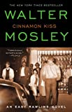 Cinnamon Kiss: A Novel (0446198234) by Mosley, Walter