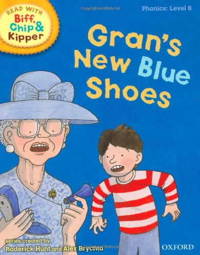 Oxford Reading Tree Read With Biff, Chip, and Kipper: Phonics: Level 6: Gran's New Blue Shoes (Ort)