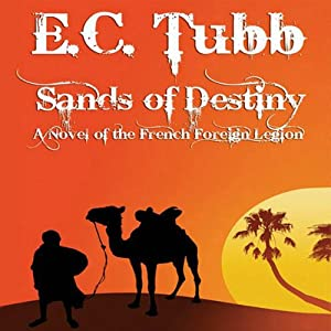 Sands of Destiny: A Novel of the French Foreign Legion | [E. C. Tubb]