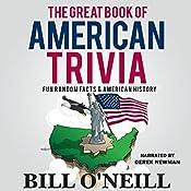 The Great Book of American Trivia: Fun Random Facts & American History: Trivia USA 2   [Bill O'Neill]