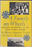 A family on wheels;: Further adventures of the Von Trapp Family Singers (0105600857) by Trapp, Maria Augusta