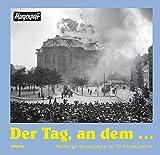Der Tag, an dem ...: Hamburgs Geschichte in 50 Geschichten
