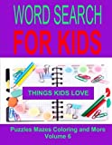 Word Search For Kids Volume 6: Things Kids Love