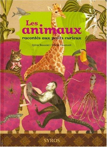 Les animaux racontés aux petits curieux