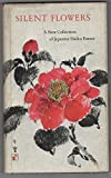 img - for Silent flowers;: A collection of Japanese Haiku book / textbook / text book