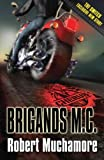 Robert Muchamore Brigands M.C.[ BRIGANDS M.C. ] By Muchamore, Robert ( Author )May-06-2010 Paperback