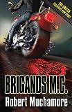 Robert Muchamore Brigands M.C.[ BRIGANDS M.C. ] By Muchamore, Robert ( Author )May-06-2010 Paperback