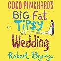 Coco Pinchard's Big Fat Tipsy Wedding Audiobook by Robert Bryndza Narrated by Jan Cramer