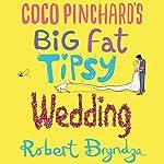 Coco Pinchard's Big Fat Tipsy Wedding | Robert Bryndza