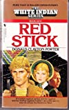 Red Stick (White Indian, No 26) (0553561421) by Donald Clayton Porter