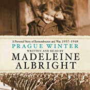 Prague Winter: A Personal Story of Remembrance and War, 1937-1948 | [Madeleine Albright]