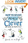 How to Sound Really Clever: 600 Words...