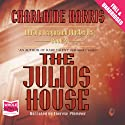 The Julius House Audiobook by Charlaine Harris Narrated by Therese Plummer