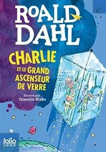 Charlie et le grand ascenseur de verre par Dahl