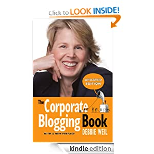 The Corporate Blogging Book [Updated Edition With a New Preface] Debbie Weil