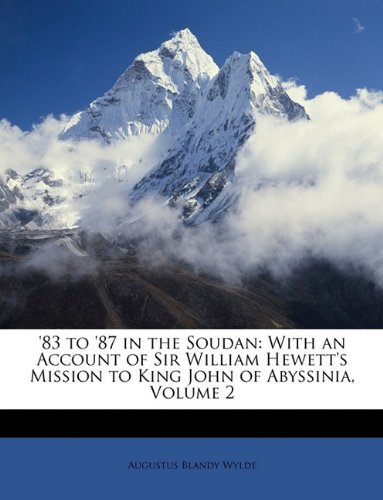 '83 to '87 in the Soudan: With an Account of