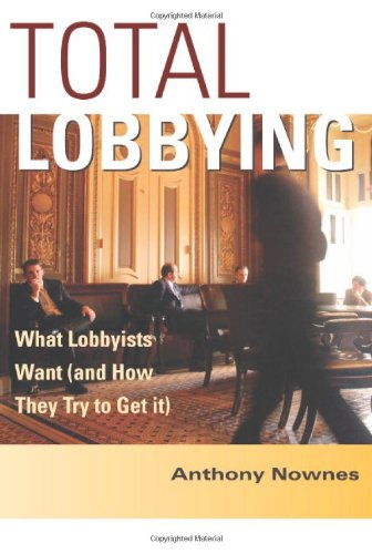 Total Lobbying: What Lobbyists Want (and How They Try to Get It)