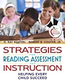 img - for Strategies for Reading Assessment and Instruction: Helping Every Child Succeed (4th Edition) (Pearson Custom Education) book / textbook / text book