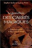 Ludvig Prinn Le grand livre des carrés magiques : Selon la tradition d'Abramelin le Mage