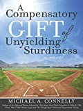 """A Compensatory Gift of Unyielding Sturdiness: """"The Harder I Work, The Better I Do, Straight Up"""""""