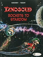 Rockets to Stardom: Iznogoud Vol. 8 (Adventures of the Grand Vizier Iznogoud)