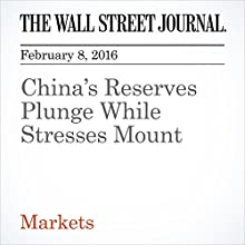 China's Reserves Plunge While Stresses Mount Other by Alex Frangos Narrated by Alexander Quincy