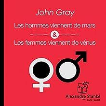 Les hommes viennent de Mars, les femmes viennent de Vénus | Livre audio Auteur(s) : John Gray Narrateur(s) : René Gagnon