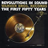 Revolutions In Sound: Warner Bros. Records-The First Fifty Years(10 CD)