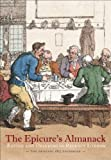 Epicure's Almanack: Eating and Drinking in Regency London (Original 1815 Guidebook)