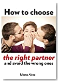 How to choose the right partner and avoid the wrong ones