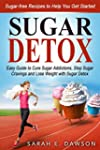 Sugar Detox: How to Cure Sugar Addict...