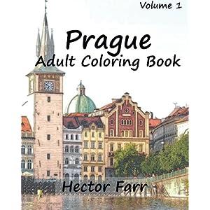 Prague : Adult Coloring Book Vol.1: City Sketch Coloring Book (Wonderful Cities In Europe) (Volume 6)