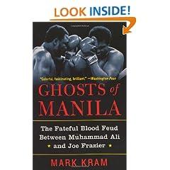 Ghosts of Manila: The Fateful Blood Feud Between Muhammad Ali and Joe Frazier