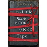 The Little Black Book of Red Tape: Great British Bureaucracyby Ian Vince