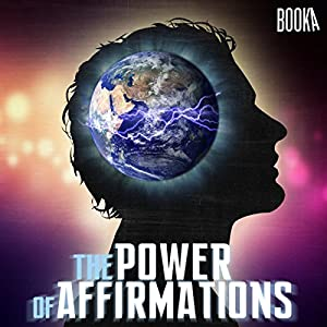 The Power of Affirmations Audiobook