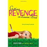 Getting Revenge on Lauren Wood ~ Eileen Cook