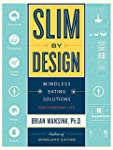 Slim By Design: Mindless Eating Solut...