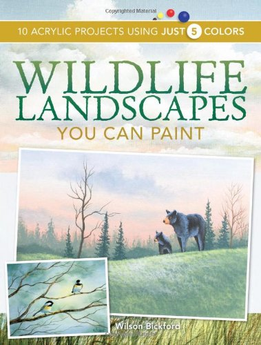 Wildlife Landscapes You Can Paint: 10 Acrylic