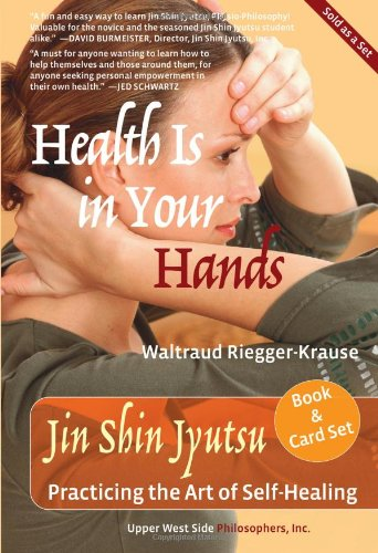 Health Is in Your Hands: Jin Shin Jyutsu - Practicing the Art of Self-Healing (with 51 Flash Cards for the Hands-on Practice of Jin Shin Jyutsu) (2014 Next Generation Indie Book Award Finalist)