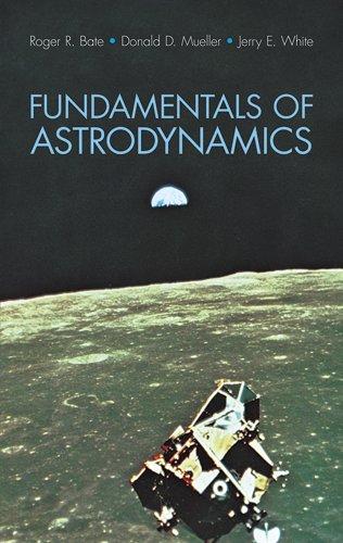 Fundamentals of Astrodynamics (Dover Books on...
