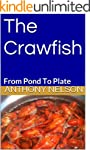 The Crawfish: From Pond To Plate