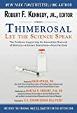 img - for Thimerosal: Let the Science Speak: The Evidence Supporting the Immediate Removal of Mercury a Known Neurotoxin from Vaccines book / textbook / text book