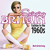 Swinging Britain: Fashion in the 1960s (Shire General)