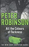 Peter Robinson All the Colours of Darkness: A DCI Banks Mystery (Inspector Banks Mystery)