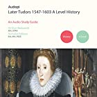 Later Tudors 1547-1603 History A Level Audio Tutorials Hörbuch von Nick Fellows, Glyn Redworth Gesprochen von: Glyn Redworth, Matt Ellis, Jennifer English