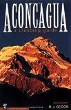 Aconcagua: A Climbing Guide, Second Edition