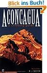 Aconcagua: A Climbing Guide, Second E...