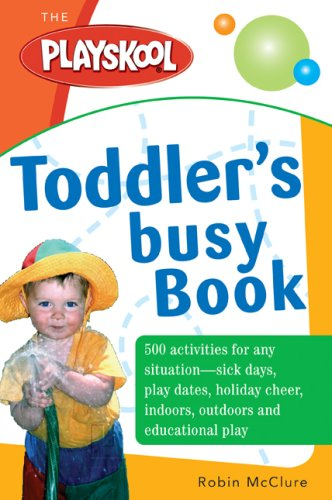 the-playskool-toddlers-busy-play-book-over-500-creative-games-activities-crafts-and-recipes-for-your